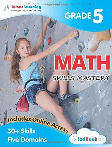 Lumos Skills Mastery tedBook - Grade 5 Math: Standards-based Mathematics practice workbook