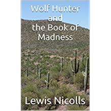 Wolf Hunter and the Book of Madness