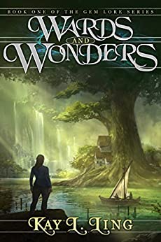 Wards and Wonders (Gem Lore Series Book 1) by [Ling, Kay L.]