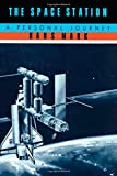 The Space Station, Hans Mark, 0822307278