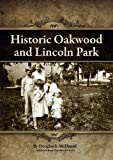 img - for Historic Oakwood and Lincoln Park by Douglas Stuart McDaniel (2010-12-02) book / textbook / text book