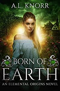 Born Of Earth: An Elemental Origins Novel by A.L. Knorr ebook deal
