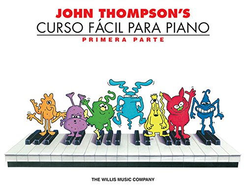 <Descargar> ➻ John Thompson's Curso Facil Para Piano: Primera Parte (John Thompson's Easiest Piano Course) Autor John Thompson – Vejega.info