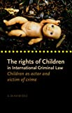 The Rights of Children in International Criminal Law, , 9058870898