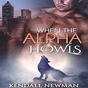 When the Alpha Howls: The Howling Commission - A BBW Paranormal Shape Shifter Romance Audiobook