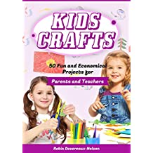 Kids Crafts: 50 Fun and Economical Projects for Parents and Teachers