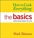 How to Cook Everything, Mark Bittman, 076456756X