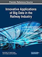 Innovative Applications of Big Data in the Railway Industry Front Cover
