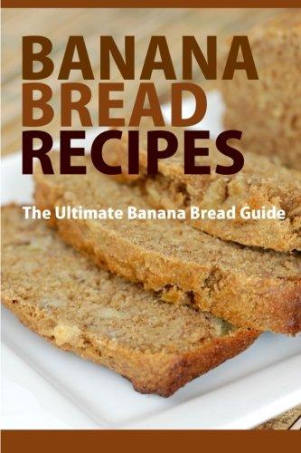 Banana Bread Recipes  The Ultimate Guide To Banana Bread Recipes