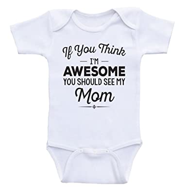 e847b8eb5 Mom Baby Clothes  quot Should See My Mom quot  Cute Baby Onesies by ...