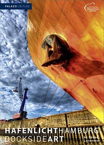 HAFENLICHT HAMBURG Zeitlos: DOCKSIDE ART by Sönke Lorenzen - immerwährendes Kalendarium - Fotokunst Kalender 50 x 70 cm - Hamburger Hafen - Schiffe, Docks und Werftanlagen