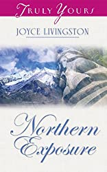 Northern Exposure (Truly Yours Digital Editions Book 437)