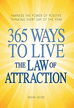 365 Ways to Live the Law of Attraction: Harness the power