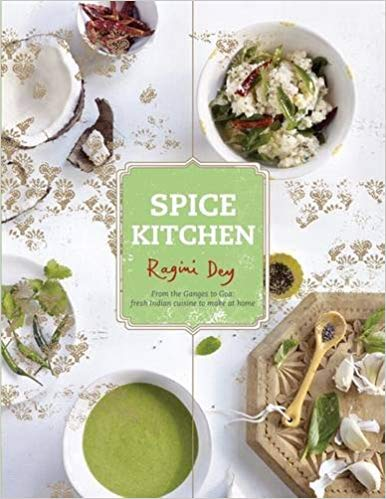 Spice Kitchen: From the Ganges to Goa: Fresh Indian Cuisine To Make At Home ()