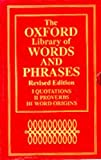 """The Oxford Library of Words and Phrases: """"Concise Oxford Dictionary of Proverbs"""", """"Concise Oxford Dictionary of Quotations"""" and """"Concise Oxford Dictionary of Word Origins"""""""