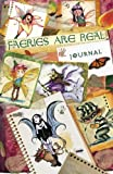 img - for Faeries Are Real Journal: a journal with lined pages just waiting for your stories book / textbook / text book