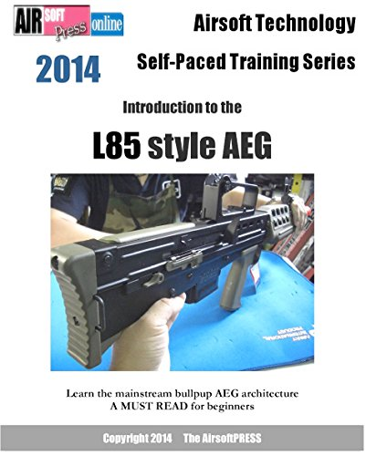 Airsoft Technology Self-Paced Training Series Introduction to the L85 style AEG ()