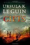 Gifts, Ursula K. Le Guin, 0152051236