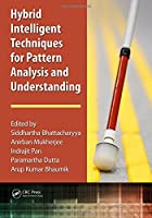 Hybrid Intelligent Techniques for Pattern Analysis and Understanding Front Cover