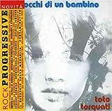 Gli Occhi Di Un Bambino by Toto Torquati (2003-10-07)