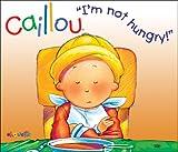I'm Not Hungry!, Nicole Nadeau, 2894505124