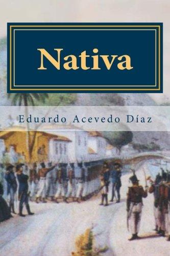 Nativa (Spanish Edition): Eduardo Acevedo Díaz, Anton Rivas ...