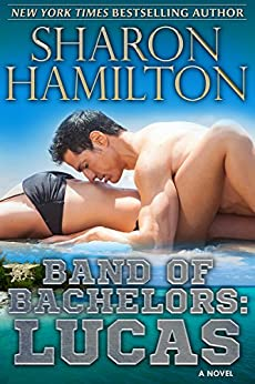 Band of Bachelors: Lucas, Book 1 by [Hamilton, Sharon]