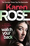 Watch Your Back by Karen Rose front cover