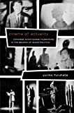 Cinema of Actuality: Japanese Avant-Garde Filmmaking in the Season of Image Politics