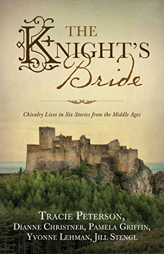 The Knight's Bride: Chivalry Lives in 6 Stories from the Middle Ages by Barbour Publishing Company