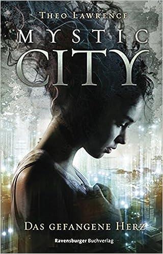 Mystic City – Das gefangene Herz