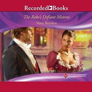 The Rake's Defiant Mistress Audiobook