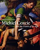 Michiel Coxcie (1499-1592) and the Giants of His Age, Koenraad Jonckheere, 1909400149