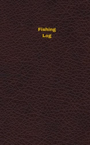 Fishing Log (Logbook, Journal - 96 pages, 5 x 8 inches): Fishing Logbook (Deep Wine Cover, Small) (Unique Logbook/Record Books)