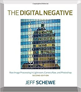 The Digital Negative: Raw Image Processing in Lightroom, Camera Raw, and Photoshop by Jeff Schewe (2015-08-27)