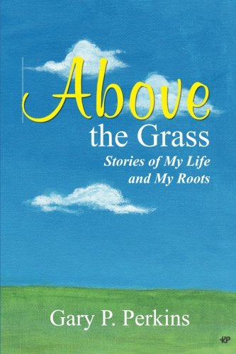 Download Above the Grass: Stories of My Life and My Roots ebook