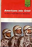 img - for Americans Into Orbit: The Story of Project Mercury (Landmark Series, Volume 101) book / textbook / text book