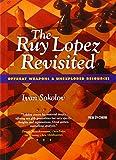 Ruy Lopez Revisited, The-Ivan Sokolov