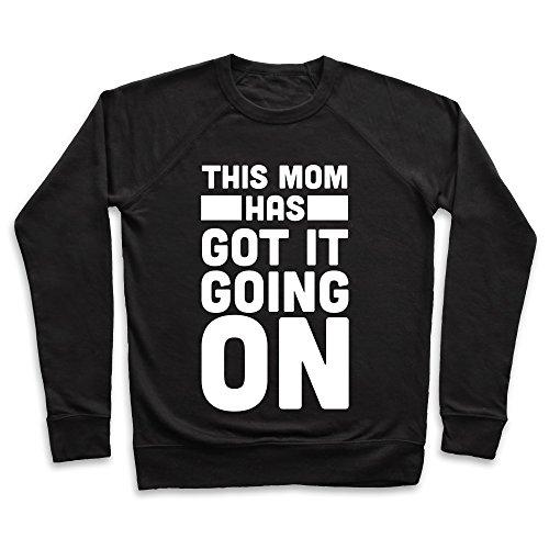 LookHUMAN This Mom Has Got It Going On XL Black Unisex Crewneck Sweatshirt