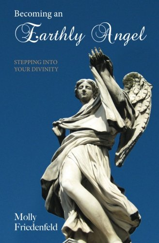 Becoming An Earthly Angel: Stepping into Your Divinity pdf epub