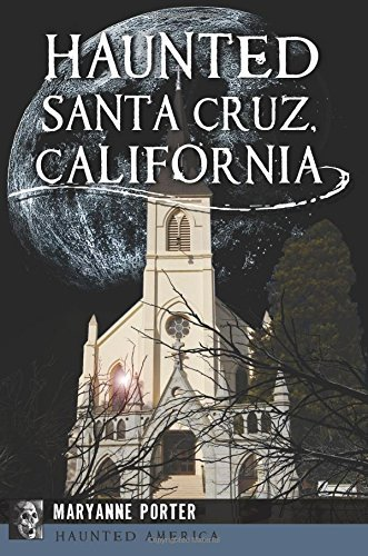 Haunted Santa Cruz, California (Haunted America) by Maryanne Porter - Mall Santa Shopping Cruz
