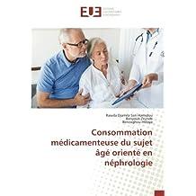 Consommation médicamenteuse du sujet âgé orienté en néphrologie