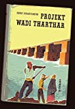 img - for Projekt Wadi Tharthar: Ingenieure b ndigen den Tigris book / textbook / text book