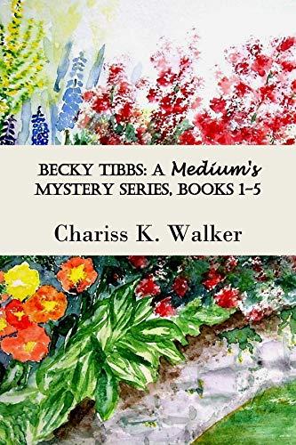 Becky Tibbs: A Medium's Mystery Series by Chariss K. Walker ebook deal