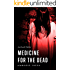 Medicine For The Dead: An Occult Thriller (The Ulrich Files Book 2)