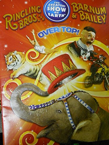 Ringling Bros. And Barnum & Bailey Circus Proudly Present: Over the Top