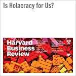 Is Holacracy for Us? | Erik Roelofsen,Tao Yue