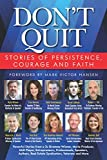 img - for Don't Quit: Stories of Persistence, Courage and Faith book / textbook / text book
