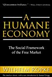 img - for A Humane Economy: The Social Framework of the Free Market book / textbook / text book