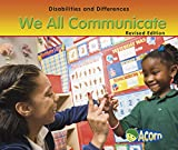 We All Communicate (Disabilities and Differences)